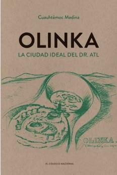 Olinka. La ciudad ideal del Dr. Atl