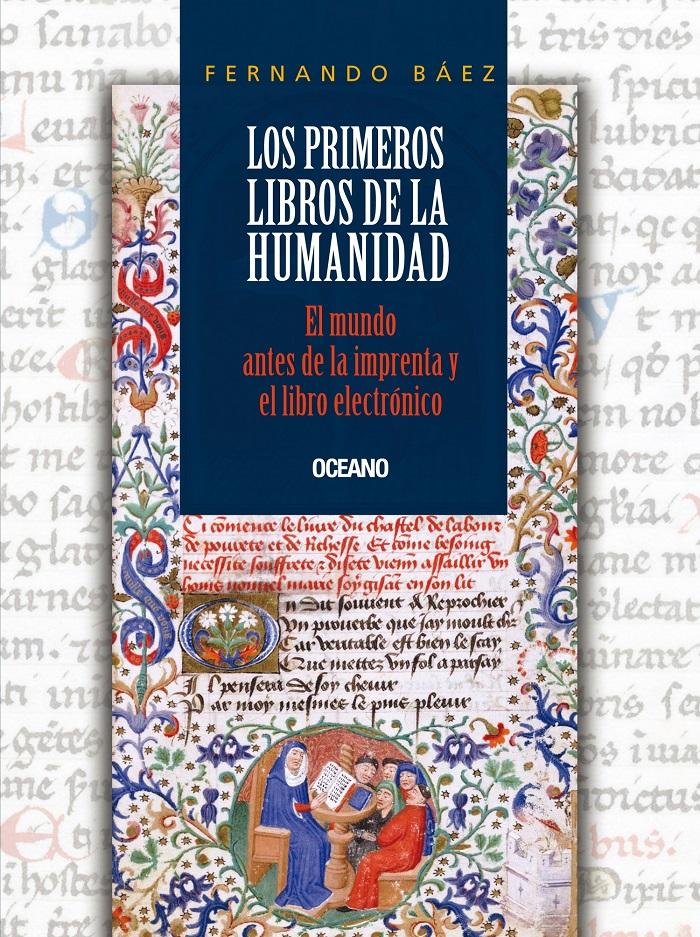 Los Primeros libros de la humanidad. El mundo antes de la imprenta y el libro electrónico