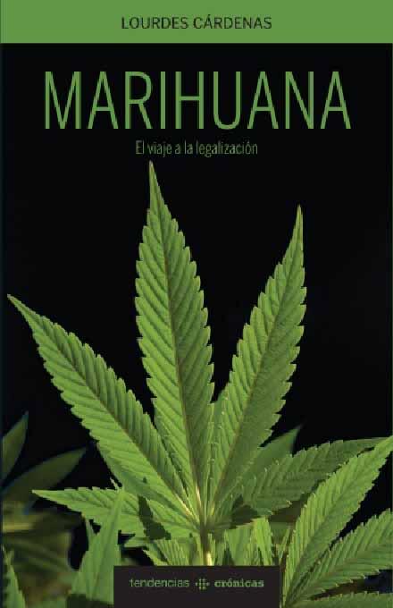 Marihuana, el viaje a la legalización