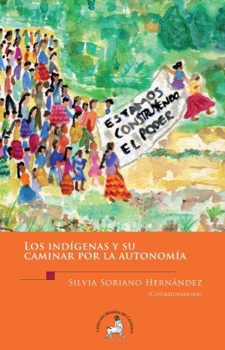 Los indígenas y su caminar por la autonomía