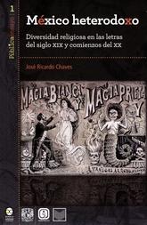 México heterodoxo. Diversidad religiosa en las letras del siglo XIX y comienzo del XX