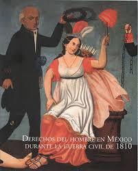 Derechos del hombre en México durante la guerra civil de 1810 (Rústica)