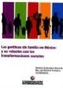Las políticas de familia en México y su relación c on las transformaciones sociales