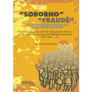 Soborno, Fraude,Cohecho. Los proyectos para evitar la manipulación electoral en las primeras eleccio