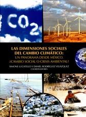 Las dimensiones sociales del cambio climático: un panorama desde México. ¿Cambio social o crisisambiental?