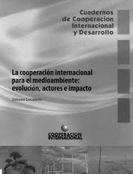La cooperación internacional para el medioambiente: evolución, actores e impacto.