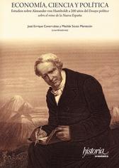 Economía, ciencia y política. Estudios sobre Alexander von Humboldt a 2 años del ensayo político sobre el reino de la Nueva España