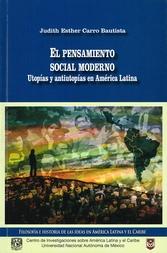 El pensamiento social moderno. Utopías y antiutopías en América Latina