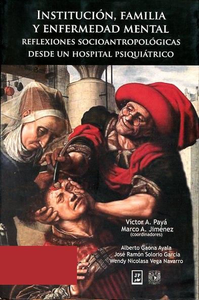 Institución, familia y enfermedad mental: reflexiones socioantropológicas desde un hospital psiquiátrico