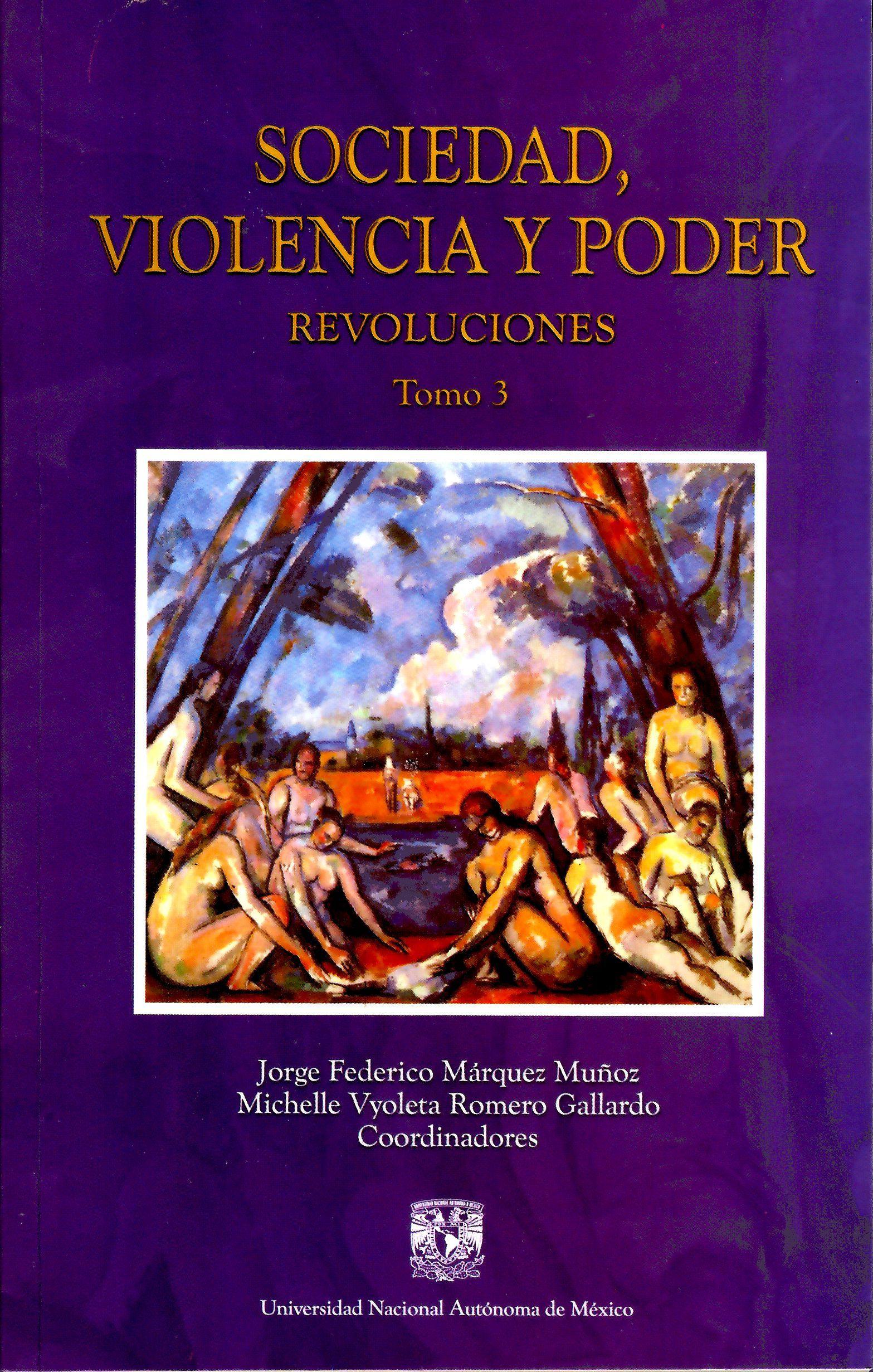 Sociedad, violencia y poder. Revoluciones. Tomo III