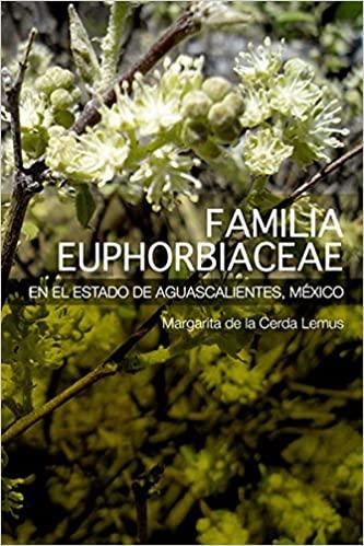 Familia euphorbiaceae en el estado de Aguascalientes México