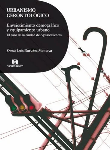 Urbanismo gerontologico envejecimiento demografico y equipamiento urbano