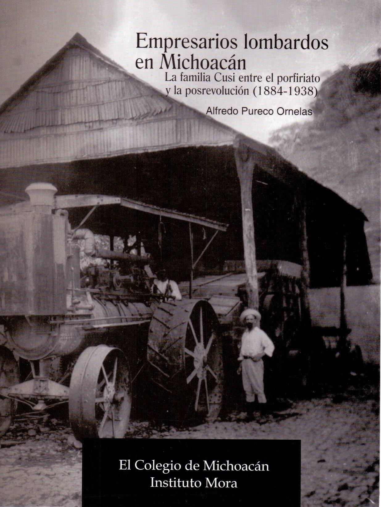 Empresarios lombardos en Michoacán. La familia Cusi entre el porfiriato y la posrevolución (1884-193