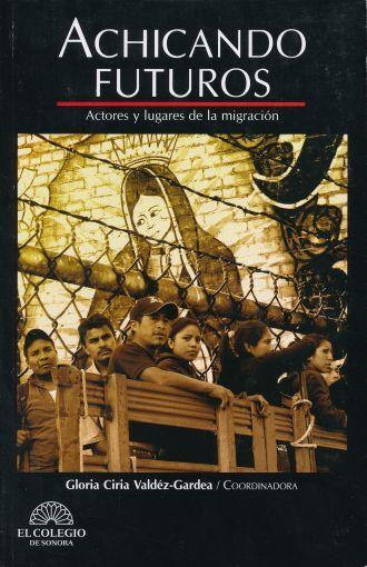 Achicando futuros. Actores y lugares de la migración (Serie Meridiana #1)