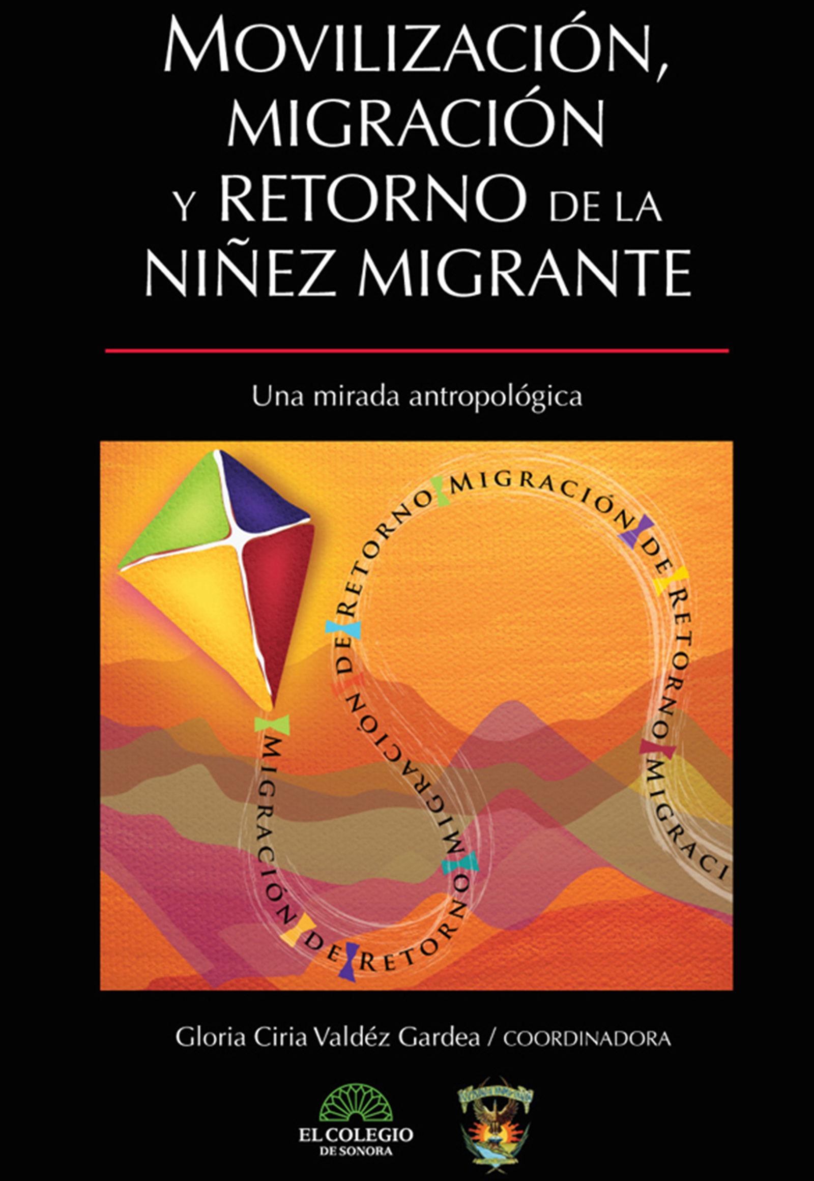 Movilización, migración y retorno de la niñez migr ante. Una mirada antropológica