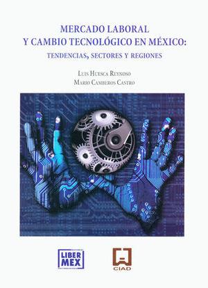 Mercado laboral y cambio tecnológico en México: Tendencias, sectores y regiones.