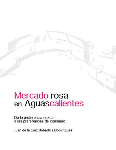 Mercado rosa en Aguascalientes de la preferencia sexual a las preferencias de consumo