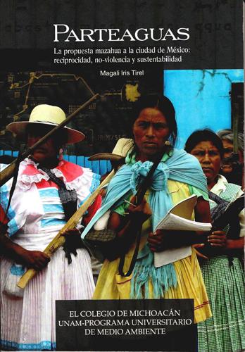 Parteaguas. La propuesta mazahua a la Ciudad de México: reciprocidad, no-violencia y sustentabilidad