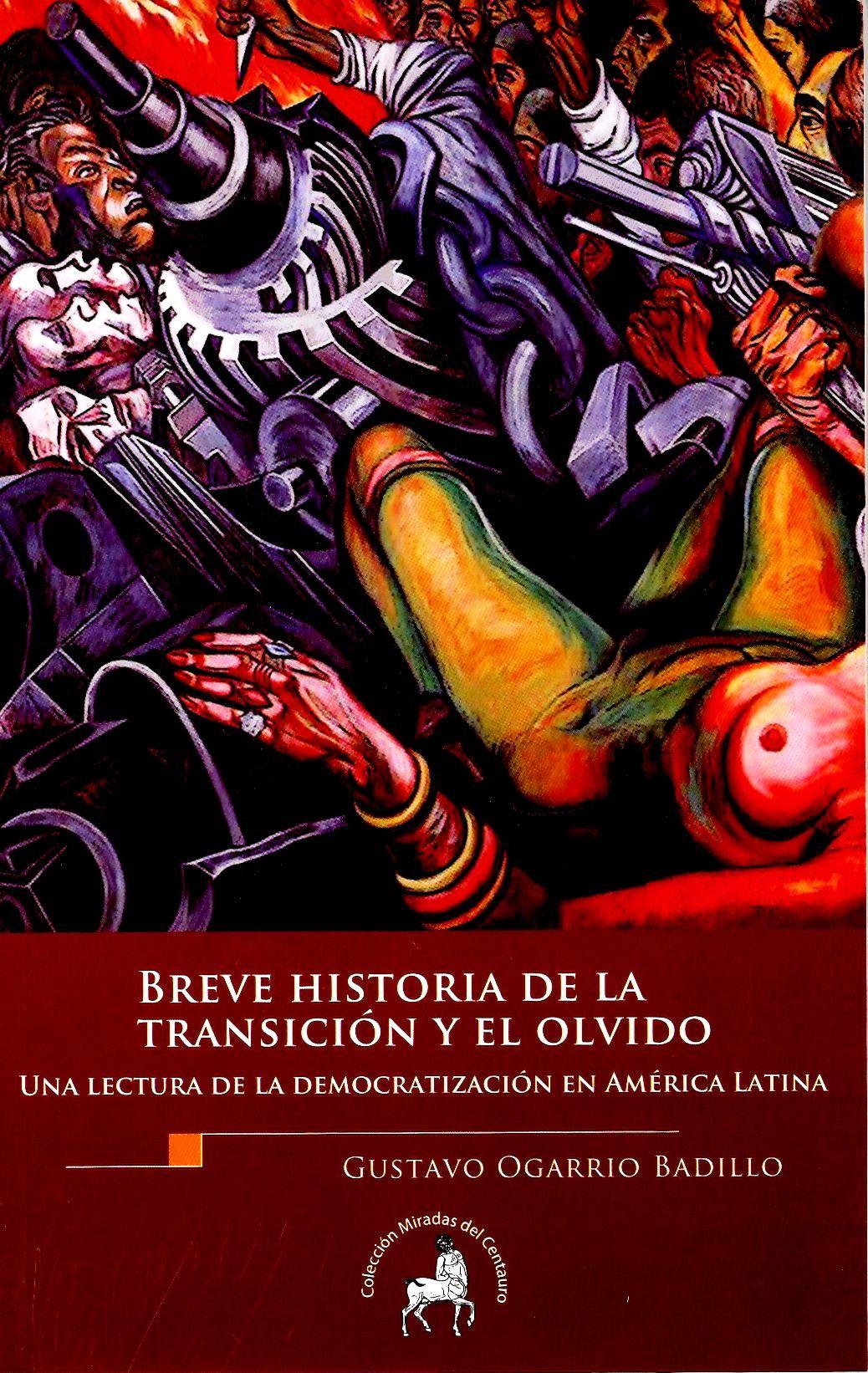Breve historia de la transición y el olvido. Una lectura de la democratización en América Latina