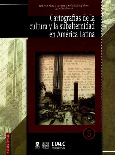 Cartografías de la cultura y la subalternidad en América Latina