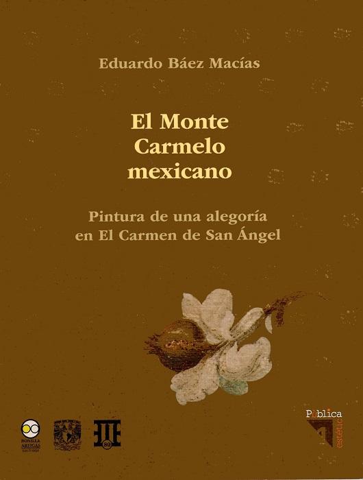 El Monte Carmelo mexicano. Pintura de una alegoría en El Carmen de San Ángel.