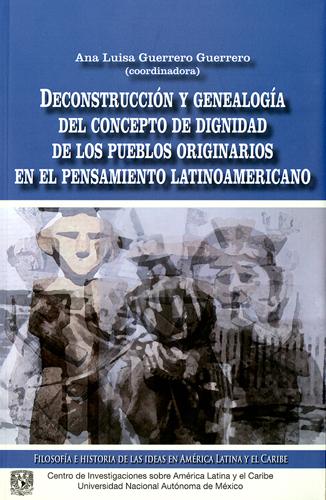 Deconstrucción y genealogía del concepto de dignidad de los pueblos originarios el el pensamiento ..