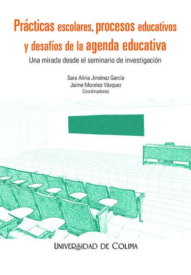 Prácticas escolares, procesos educativos y desafíos de la agenda educativa. Una mirada desde el seminario de investigación