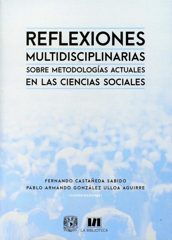 Reflexiones multidisciplinarias sobre metodologías actuales en las ciencias sociales