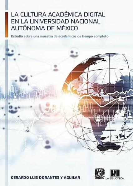 La cultura académica digital en la Universidad Nacional Autónoma de México.