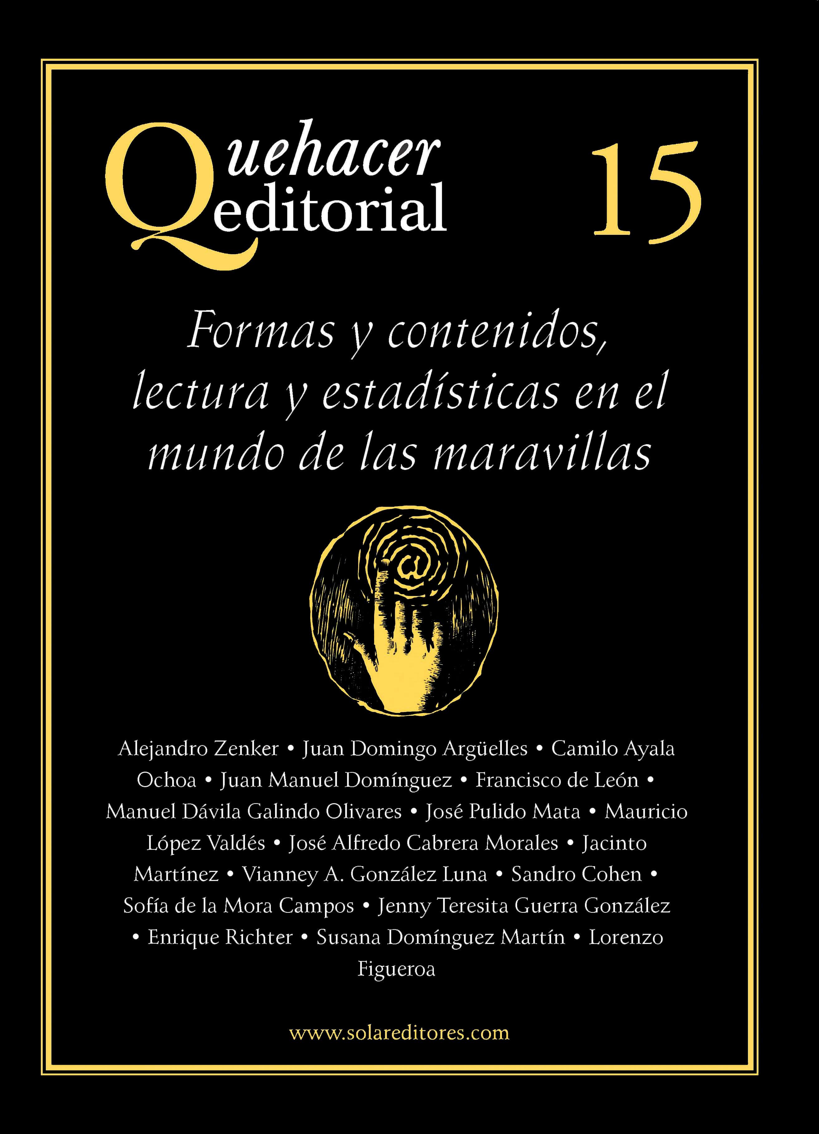 Quehacer Editorial 15: Formas y contenidos, lectura y estadísticas en el mundo de las maravillas Ediciones del ermitaño