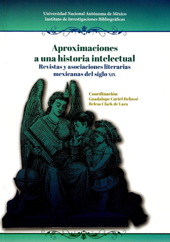 Aproximaciones a una historia intelectual. Revistas y asociaciones literarias mexicanas del siglo