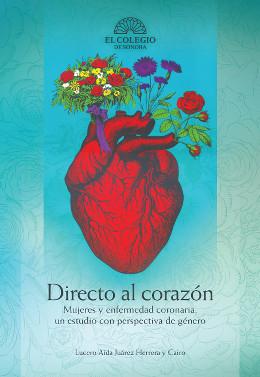 Directo al corazón. Mujeres y enfermedad coronaria, un estudio con perspectiva de género