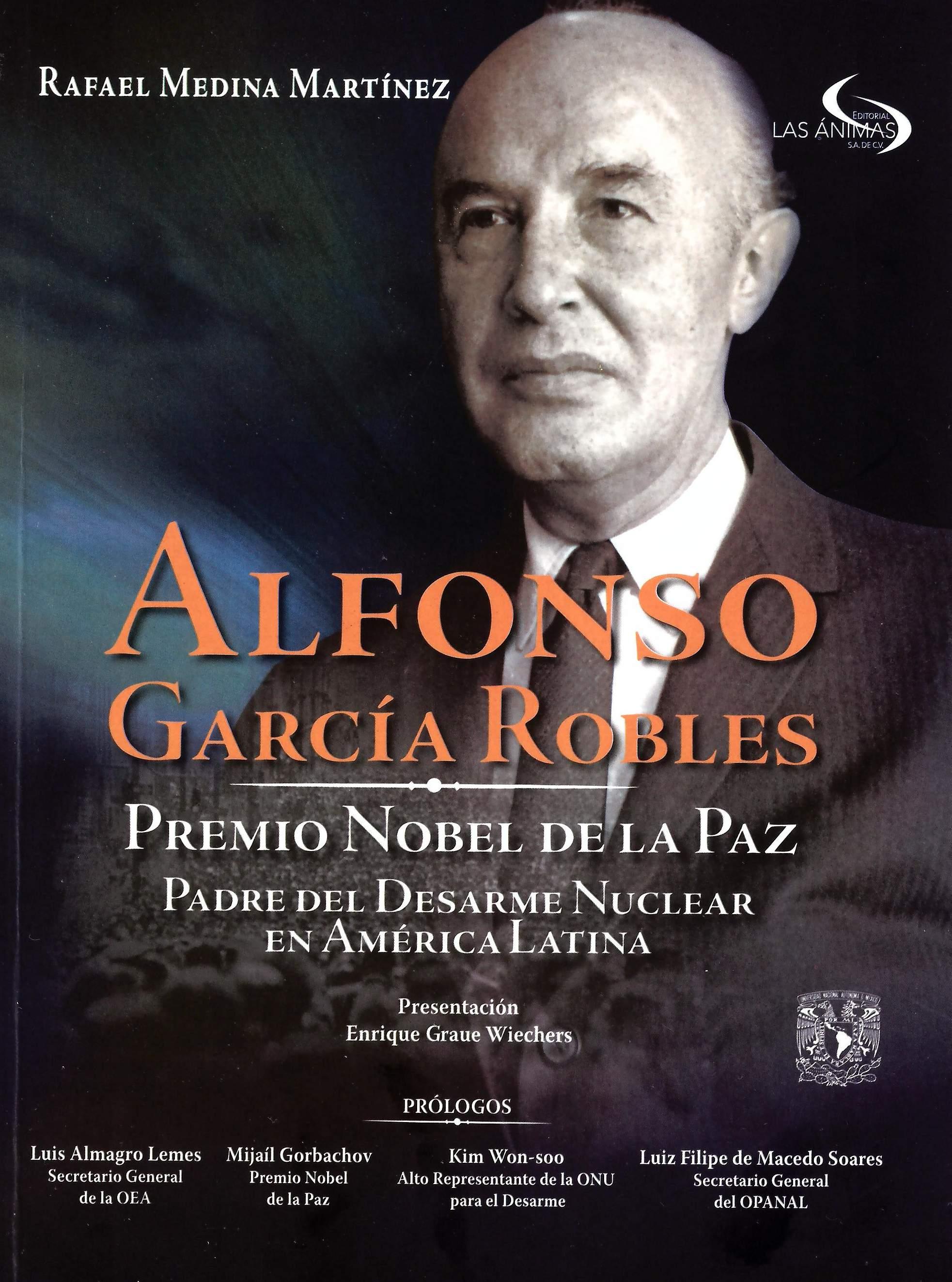 Alfonso García Robles Premio Nobel de la Paz, padre del desarme nuclearen América Latina