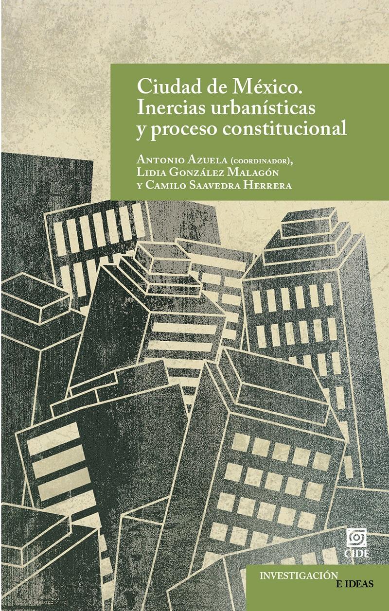 Ciudad de México. Inercias urbanísticas y proceso constitucional
