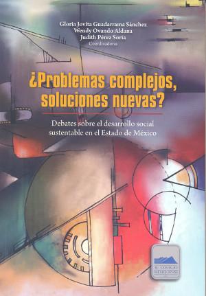 ¿Problemas complejos, soluciones nuevas? Debates sobre el desarrollo social sustentable en el Estado de México
