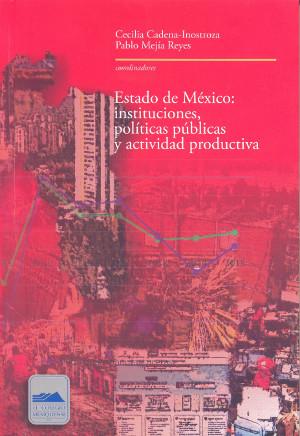 Estado de México: instituciones, políticas públicas y actividad productiva