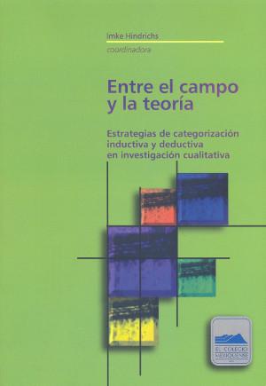 Entre el campo y la teoría. Estrategias de categorización inductiva y deductiva en investigación cualitativa
