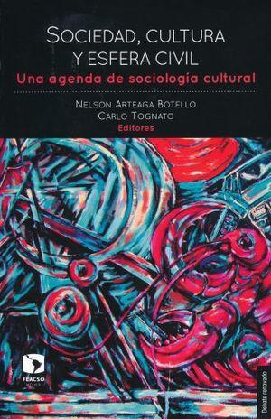 Sociedad, cultura y esfera civil Una agenda de sociología cultural