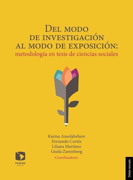 Del modo de investigación al modo de exposición : metodología en tesis de ciencias sociales