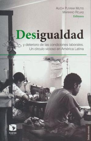 Desigualdad y deterioro de las condiciones laborales.Un círculo vicioso en América Latina