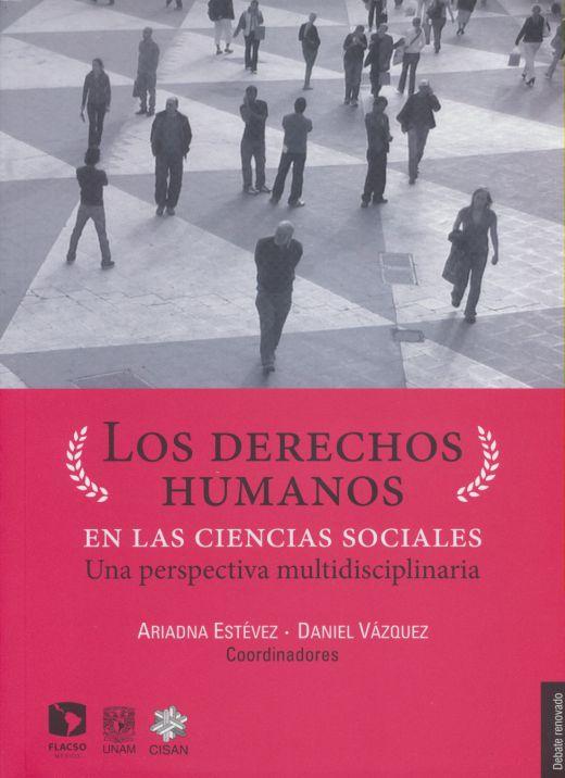 DERECHOS HUMANOS EN LAS CIENCIAS SOCIALES, LOS. UNA PERSPECTIVA MULTIDISCIPLINARIA