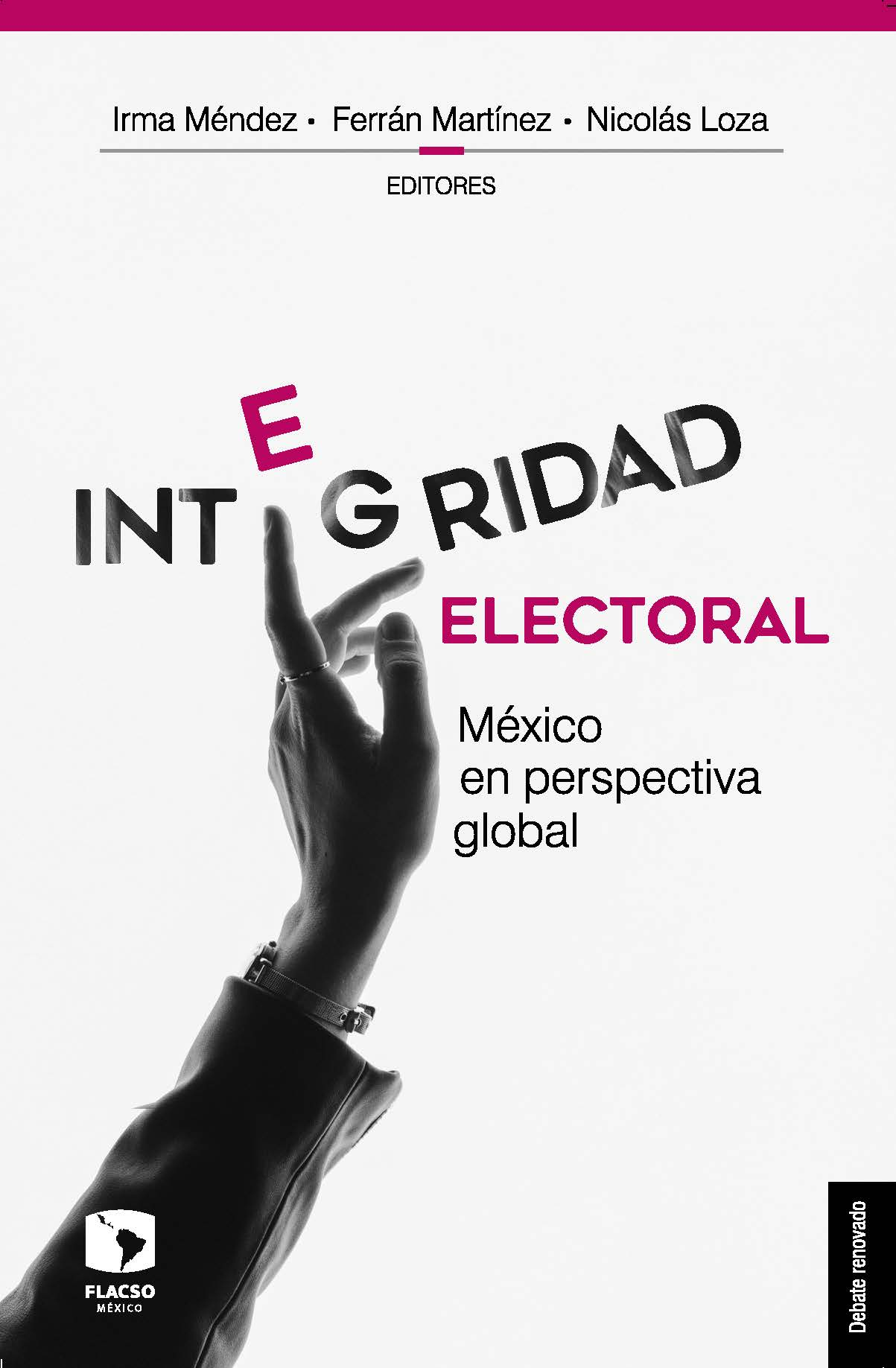 Integridad electoral. México en perspectiva global
