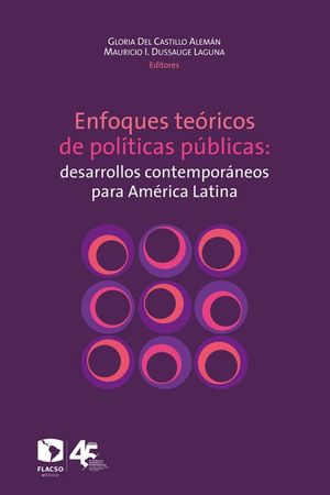 ENFOQUES TEORICOS DE POLITICAS PUBLICAS. DESARROLLOS CONTEMPORANEOS PARA AMERICA LATINA