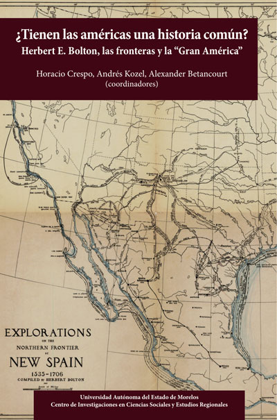 ¿Tienen las Américas una historia común? Herbert E. Bolton, las fronteras y la