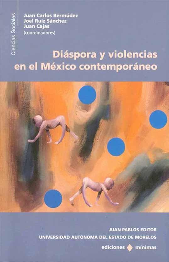 DIASPORA Y VIOLENCIAS EN EL MEXICO CONTEMPORANEO
