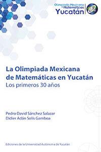 La Olimpiada Mexicana de Matemáticas en Yucatán. Los primeros 30 años