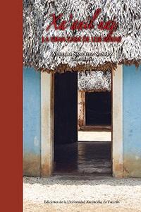 Xa'anil naj. La gran casa de los mayas
