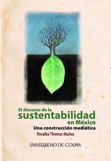 El discurso de la sustentabilidad en México. Una construcción mediativa