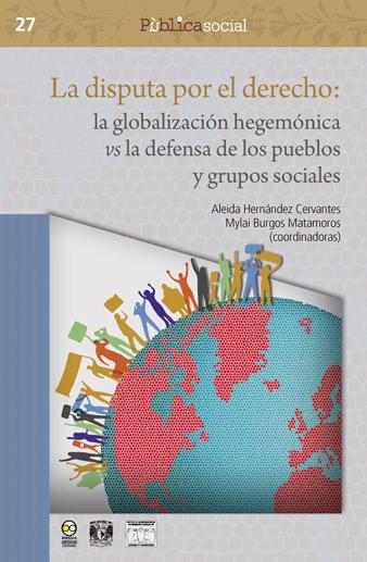 La disputa por el derecho: la globalización hegemónica vs la defensa de los pueblos y grupos