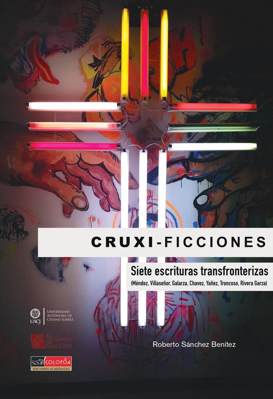 Cruxi-ficciones. Siete escrituras transfronterizas
